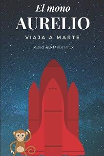 El mono Aurelio viaja a Marte (Infantil (a partir de 8 años))