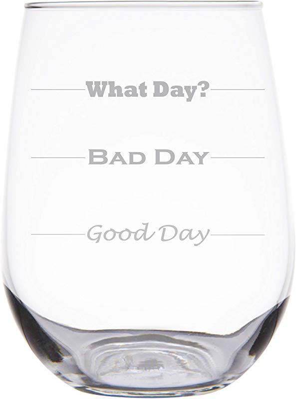 Good Day Bad Day Funny 17 Oz Stemless Wine Glass Permanently Etched Gift For Mom Co Worker Friend Boss Christmas SG10