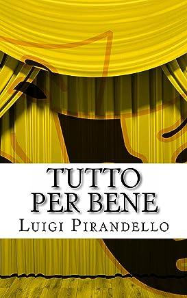 Tutto per bene: Commedia in tre atti (Il teatro di Pirandello Vol. 5)