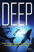 Deep: Ce que l'océan nous apprend sur nous-mêmes, une plongée aux frontières de la science (Science à plumes)