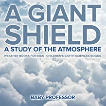 A Giant Shield : A Study of the Atmosphere - Weather Books for Kids | Children's Earth Sciences Books