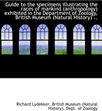 Guide to the specimens illustrating the races of mankind (anthropology) exhibited in the Department