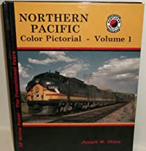 Northern Pacific Color Pictorial, Vol. 1: NP Motive Power - The Transition Years