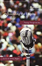 Sounding the Depths: Theology Through the Arts