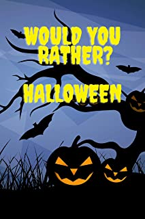 Would You Rather ?: Halloween Fun Activity Book For Toddlers And Aduts / Questions Games / Trick Of Treat Gift / (English ...