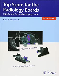 Top Score for the Radiology Boards: Q&A for the Core and Certifying Exams