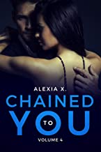 Chained to You, Vol. 4: Entwined (A Steamy Billionaire Romance) (Dark Billionaires Club)