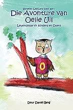 Die Avonture van Oelie Uil: Lewenslesse vir Kinders en Ouers (Afrikaans Edition)