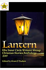 Lantern: The Inner Circle Writers' Group Christian Stories Anthology 2019 Kindle Edition