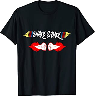 Shake and Bake T shirt Funny friends shirt gift