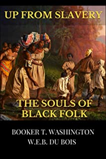 Up From Slavery & The Souls of Black Folk