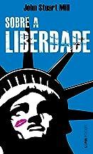 Sobre a liberdade (Portuguese Edition)