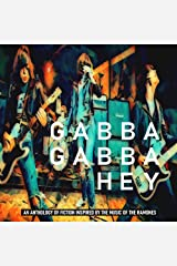 Gabba Gabba Hey: An anthology of fiction inspired by the music of The Ramones Kindle Edition