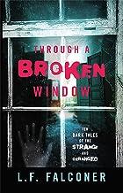 Through A Broken Window: Ten Dark Tales of the Strange and Deranged