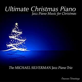 Ultimate Christmas Piano: Jazz Piano Music for Christmas