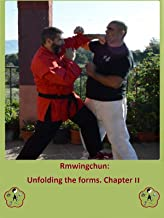 Rmwingchun: Unfolding the forms. Chapter II