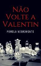 Não Volte a Valentin (Portuguese Edition)