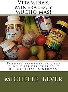 Vitaminas, Minerales, y mucho mas!: Fuentes alimenticias, la