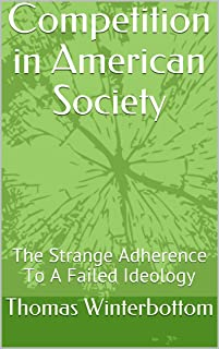 Competition in American Society: The Strange Adherence To A Failed Ideology