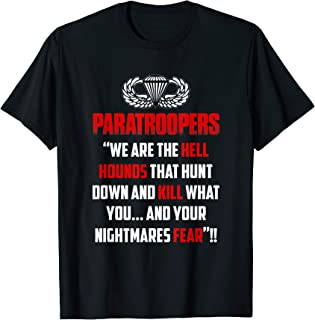Paratroopers We Are The Hell Hounds That Hunt Down And Kill  T-Shirt