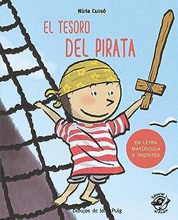 El tesoro del pirata: En letra MAYÚSCULA y de imprenta: libros para niños de 5 y 6 años (Aprender a leer en letra MAYÚSCUL...
