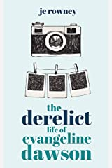 The Derelict Life of Evangeline Dawson: British chick lit meets urban exploration in this unputdownable feel good page-turner. Kindle Edition