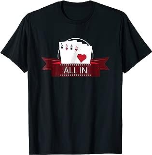 All In.. Poker, Poker Player, Gambling, Funny gift T-Shirt
