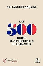 Las 500 dudas más frecuentes del Francés (Spanish Edition)