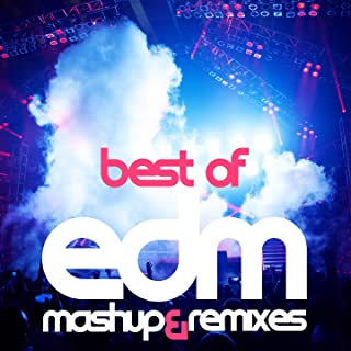 Best Of EDM (Mashup and Remixes)