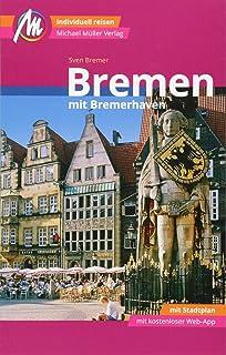 Bremen MM-City - mit Bremerhaven Reiseführer Michael Mülle