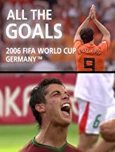 All the Goals of 2006 FIFA World Cup Germany