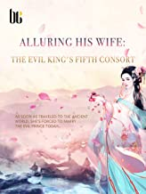 Alluring His Wife: The Evil King's Fifth Consort: Volume 10