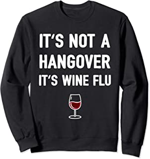 Funny Wine Quote No Hangover Flu Drinking Party Drunk Gift Sweatshirt