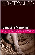 MEDITERRANEO: Identità e Memoria (Italian Edition)