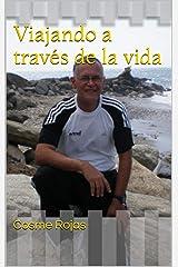 Viajando a través de la vida (Spanish Edition) Kindle Edition
