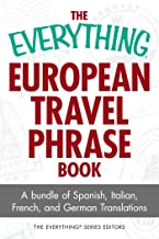The Everything European Travel Phrase Book: A Bundle of Spanish, Italian, French, and German Translations (Everything®)
