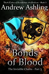 The Invisible Chains - Part 3: Bonds of Blood (Dark Tales of Randamor the Recluse) Kindle Edition