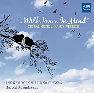With Peace In Mind - Choral Music of Nancy Wertsch: Hymnus Matutinus; Charm Me Asleep; Songs of the Spirit; A Tennyson Tapestry