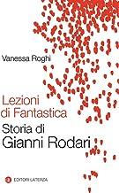Scaricare Libri Lezioni di fantastica. Storia di Gianni Rodari PDF