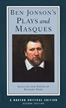 Ben Jonson's Plays and Masques (Norton Critical Editions)