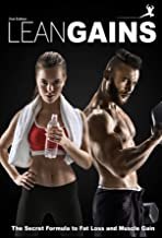 Lean Gains: The Secret Formula to Burning Fat and Building Muscle