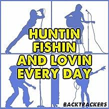 Huntin', Fishin' and Lovin' Every Day