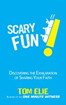 Scary Fun!: Discovering the Exhilaration of Sharing Your Faith