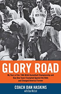 Glory Road: My Story of the 1966 NCAA Basketball Championship and How One Team Triumphed Against the Odds and Changed Amer...