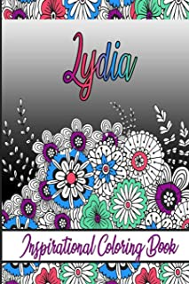 Lydia Inspirational Coloring Book: An adult Coloring Boo kwith Adorable Doodles, and Positive Affirmations for Relaxationi...