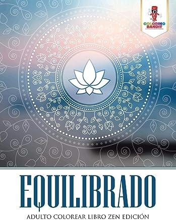 Equilibrado: Adulto Colorear Libro Zen Edición (Spanish Edition)