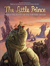 The Planet of the Tortoise Driver: Book 8 (The Little Prince)