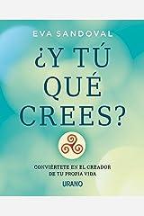 ¿Y tú qué crees?: Conviértete en el creador de tu propia vida (Crecimiento personal) (Spanish Edition) Kindle Edition