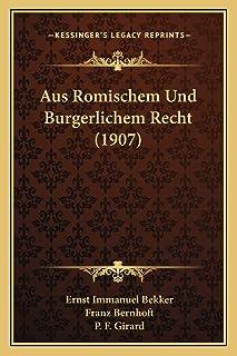 Aus Romischem Und Burgerlichem Recht (1907)