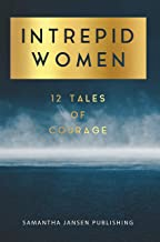 Intrepid Women: 12 Tales of Courage